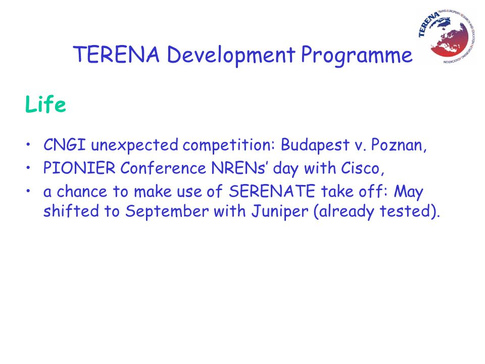 TERENA Development Programme Life CNGI unexpected competition: Budapest v.