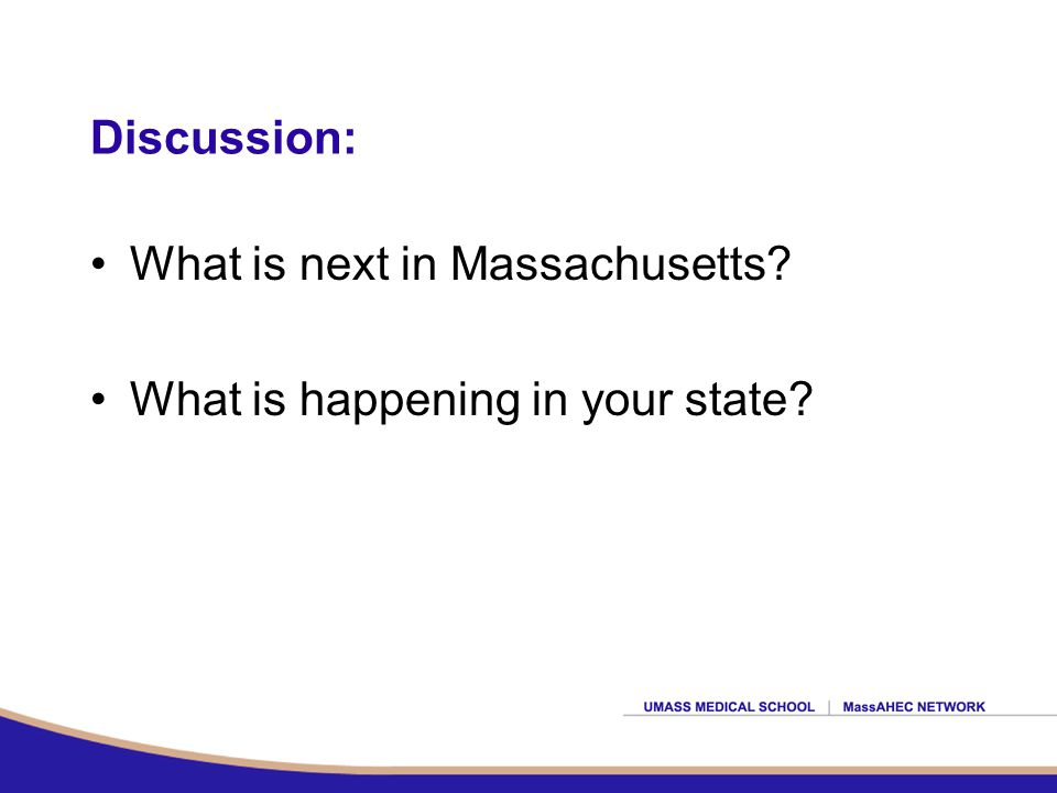 Discussion: What is next in Massachusetts What is happening in your state
