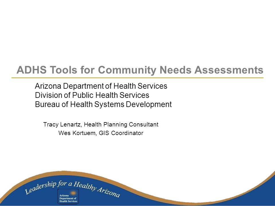 Need for Assistance (NFA) Worksheets Data sources and year are on worksheet for each indicator NFA available for PCAs and counties –Will be posted on HSD website soon Can also request NFA for your specific service area –Define service area by census tracts, zip codes, or street boundaries –Submit request to tracy.lenartz@azdhs.govtracy.lenartz@azdhs.gov –Please allow 2 week turn-around time