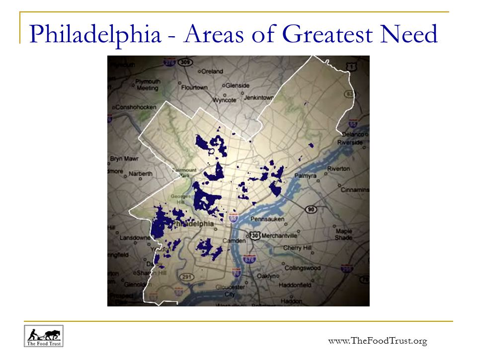 www.TheFoodTrust.org Philadelphia - Areas of Greatest Need