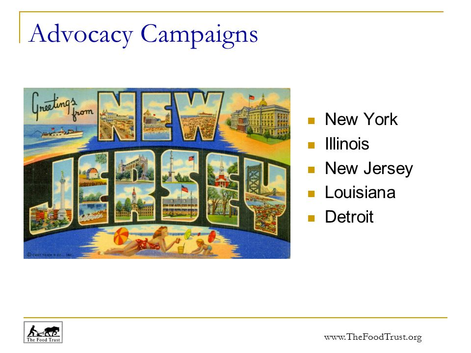 www.TheFoodTrust.org Advocacy Campaigns New York Illinois New Jersey Louisiana Detroit