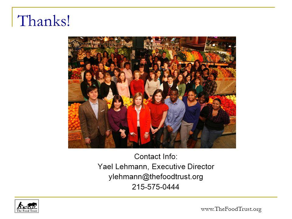 www.TheFoodTrust.org Thanks! Contact Info: Yael Lehmann, Executive Director ylehmann@thefoodtrust.org 215-575-0444