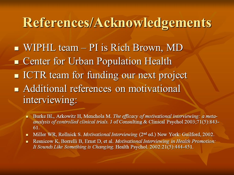 References/Acknowledgements WIPHL team – PI is Rich Brown, MD WIPHL team – PI is Rich Brown, MD Center for Urban Population Health Center for Urban Po