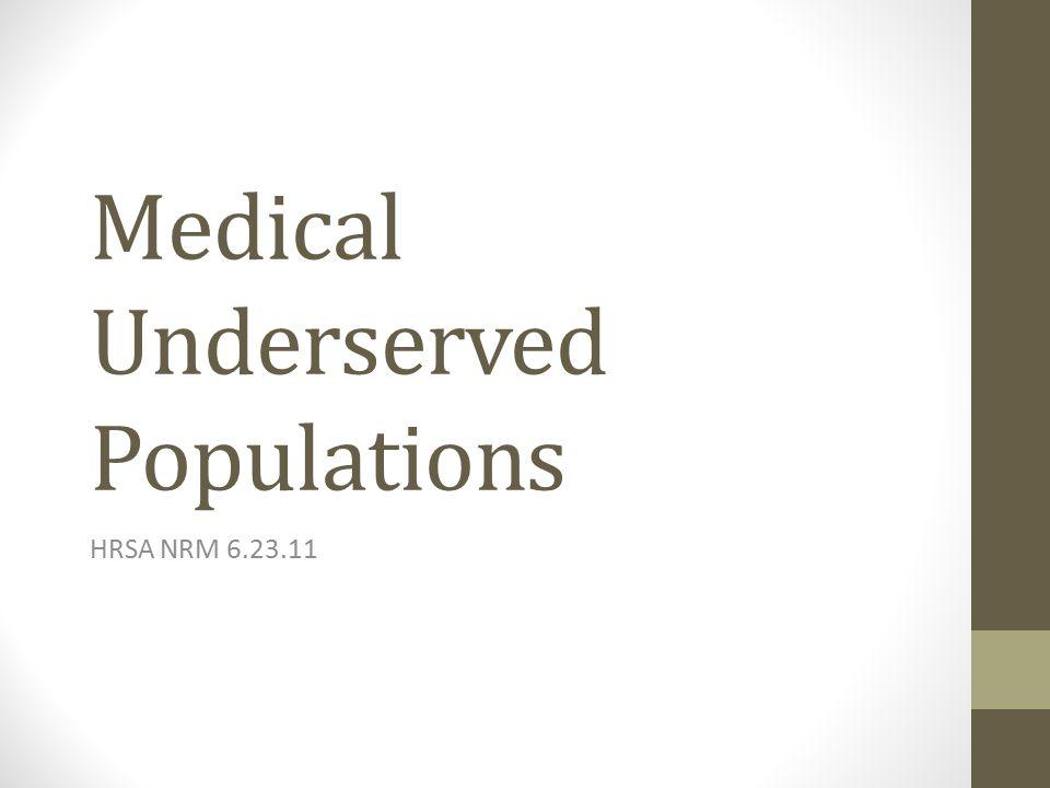 Medical Underserved Populations HRSA NRM 6.23.11