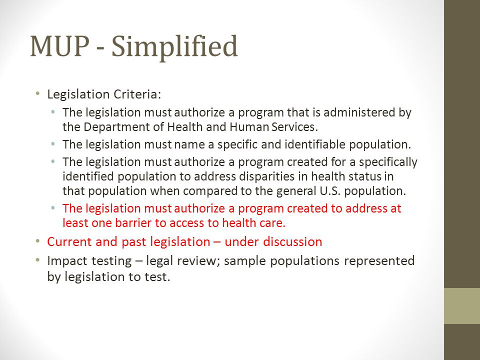 MUP - Simplified Legislation Criteria: The legislation must authorize a program that is administered by the Department of Health and Human Services. T