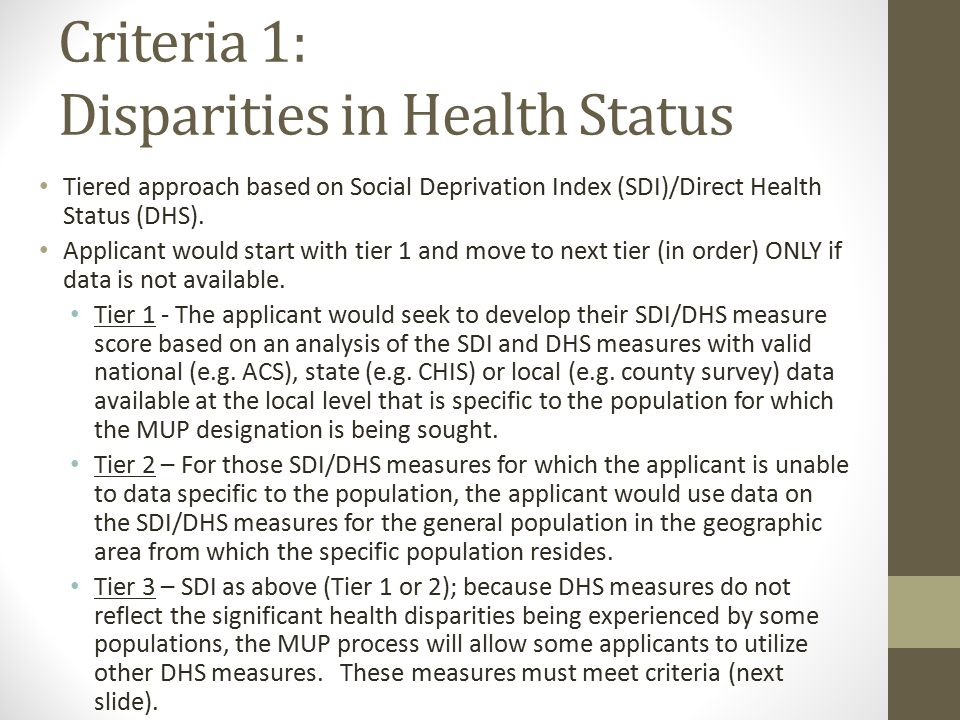 Criteria 1: Disparities in Health Status Tiered approach based on Social Deprivation Index (SDI)/Direct Health Status (DHS). Applicant would start wit