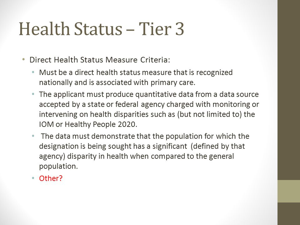 Health Status – Tier 3 Direct Health Status Measure Criteria: Must be a direct health status measure that is recognized nationally and is associated w