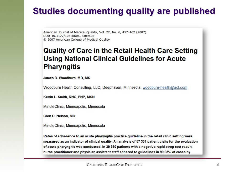 C ALIFORNIA H EALTH C ARE F OUNDATION 16 Studies documenting quality are published
