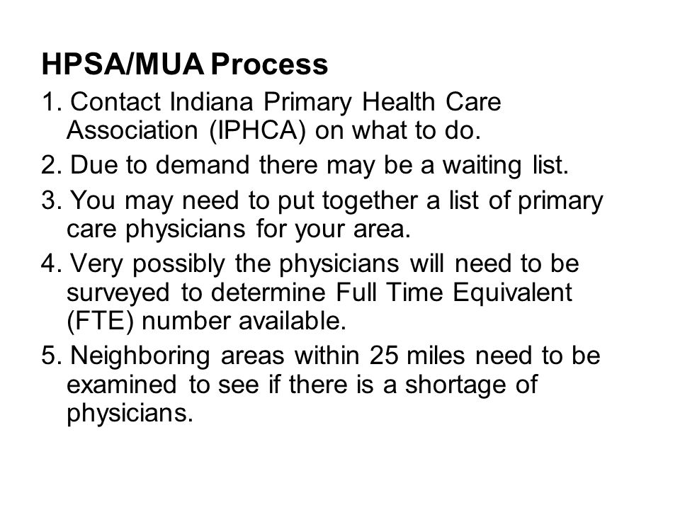 HPSA/MUA Process 1.Contact Indiana Primary Health Care Association (IPHCA) on what to do.