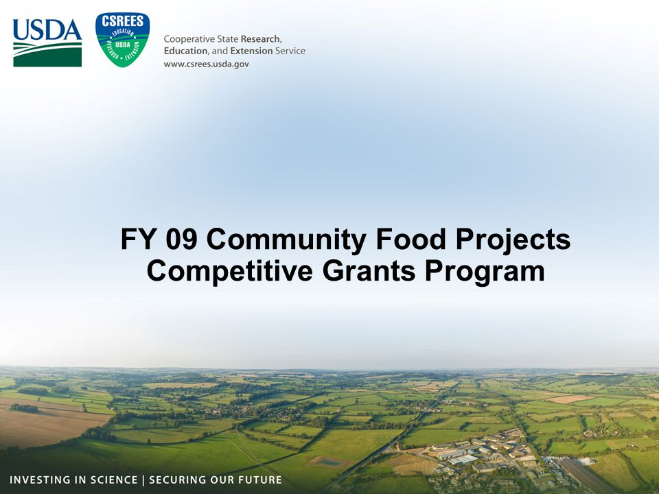 Community Food Projects 2009 5 million dollar program Private Non-profit organizations eligible $10,000-300,000 for one to three years
