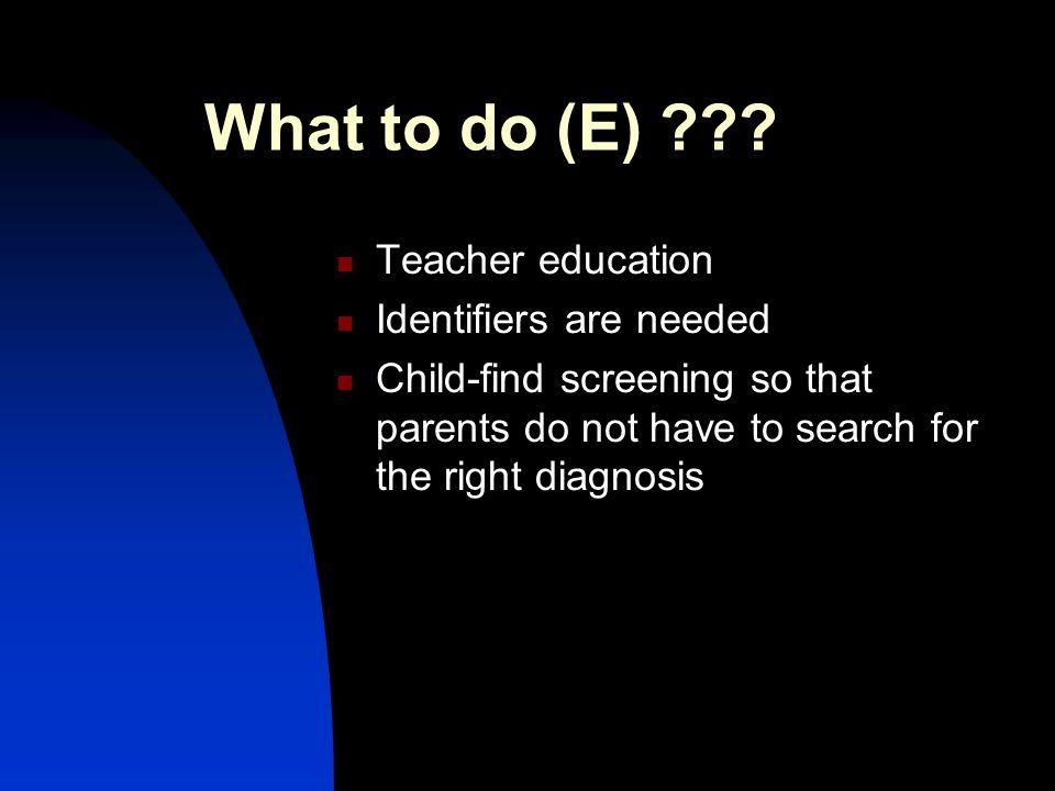 What to do (E) ??.