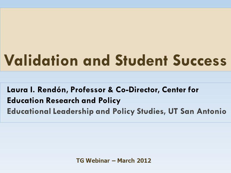 Validation and Student Success Laura I.
