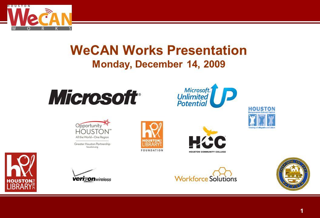 1 WeCAN Works Presentation Monday, December 14, 2009