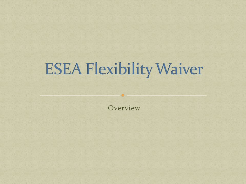 What is the Elementary and Secondary Education Act (ESEA) Flexibility Waiver.