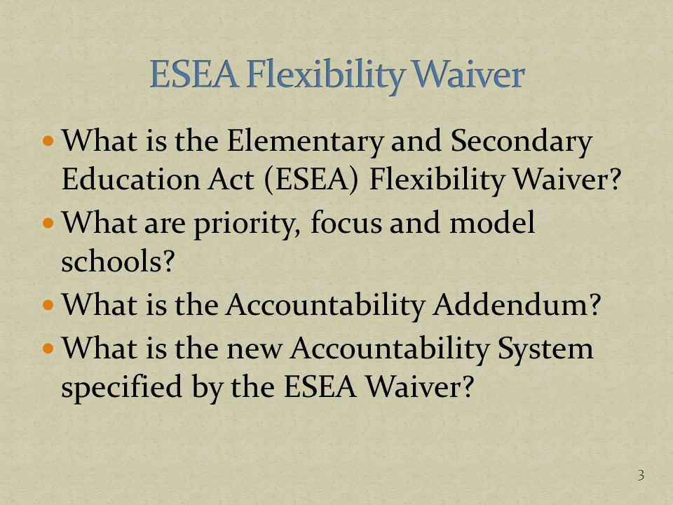 What is the Elementary and Secondary Education Act (ESEA) Flexibility Waiver? What are priority, focus and model schools? What is the Accountability A