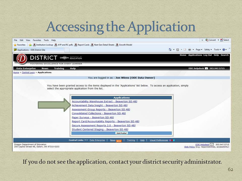 If you do not see the application, contact your district security administrator. 62