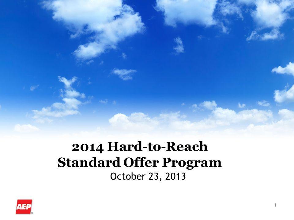 1 2014 Hard-to-Reach Standard Offer Program October 23, 2013
