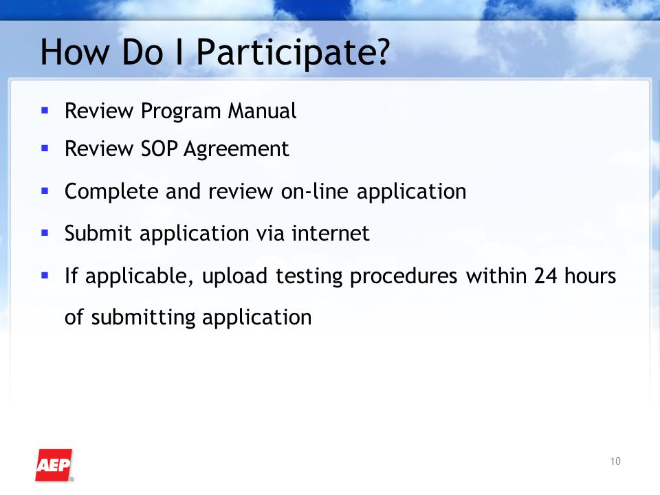 10 How Do I Participate?  Review Program Manual  Review SOP Agreement  Complete and review on-line application  Submit application via internet 