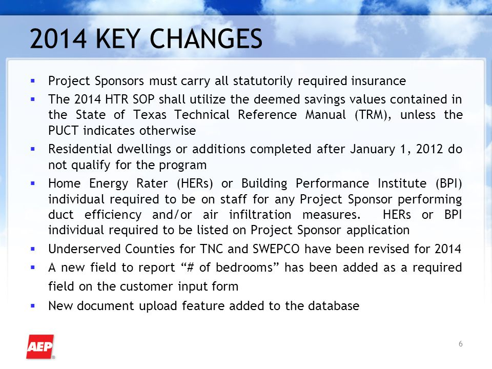 2014 KEY CHANGES  Project Sponsors must carry all statutorily required insurance  The 2014 HTR SOP shall utilize the deemed savings values contained