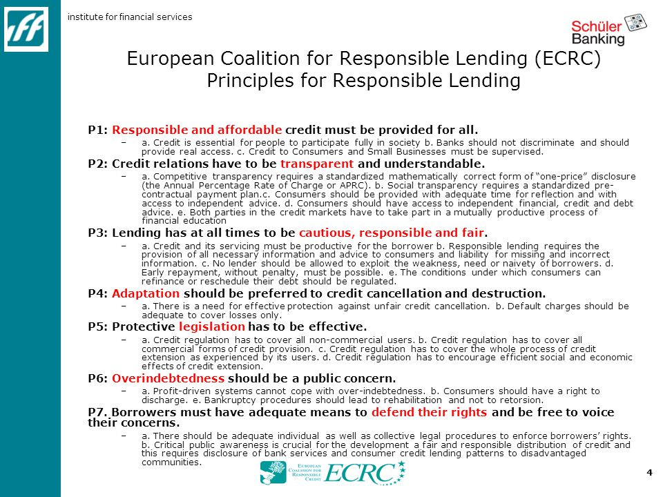 institute for financial services 4 European Coalition for Responsible Lending (ECRC) Principles for Responsible Lending P1: Responsible and affordable credit must be provided for all.