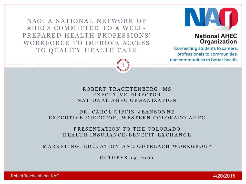 ROBERT TRACHTENBERG, MS EXECUTIVE DIRECTOR NATIONAL AHEC ORGANIZATION DR.