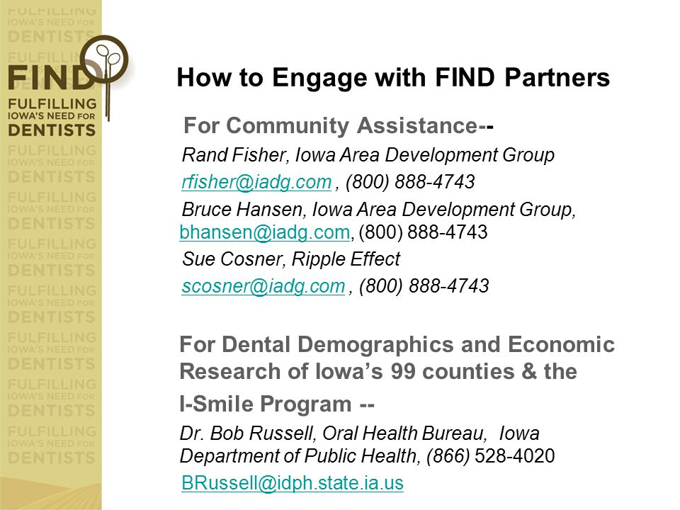 How to Engage with FIND Partners For Community Assistance-- Rand Fisher, Iowa Area Development Group rfisher@iadg.com, (800) 888-4743rfisher@iadg.com