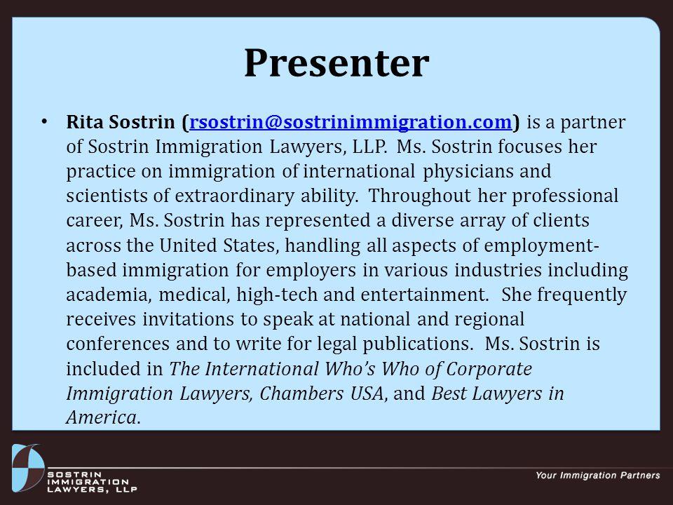 Presenter Rita Sostrin (rsostrin@sostrinimmigration.com) is a partner of Sostrin Immigration Lawyers, LLP. Ms. Sostrin focuses her practice on immigra