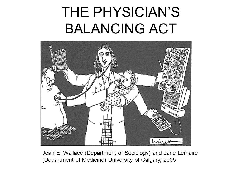 THE PHYSICIAN'S BALANCING ACT Jean E.