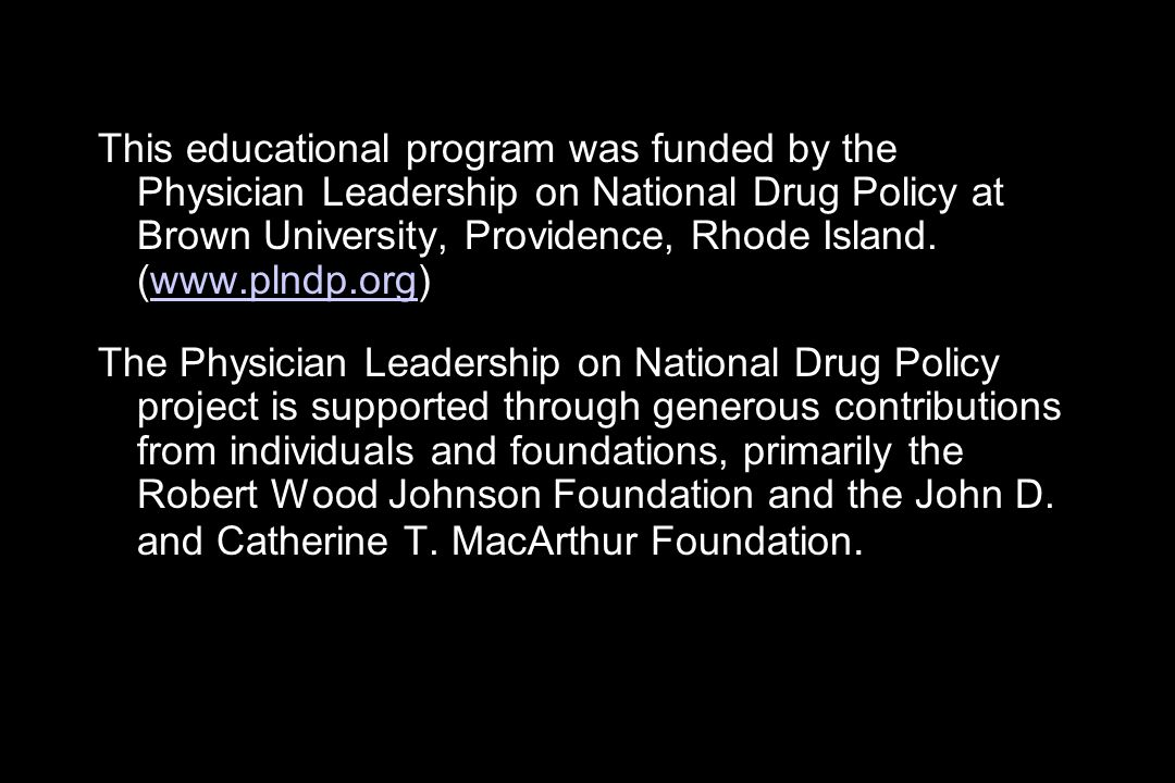 This educational program was funded by the Physician Leadership on National Drug Policy at Brown University, Providence, Rhode Island.