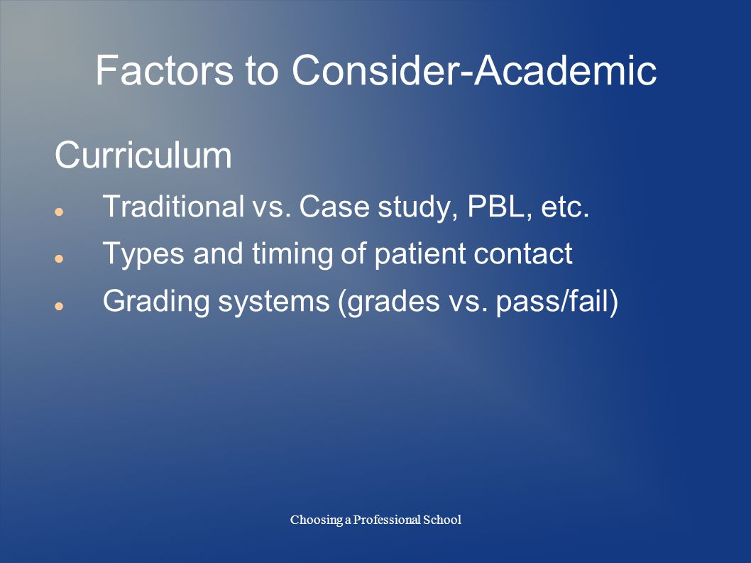 Choosing a Professional School Factors to Consider-Academic Curriculum Traditional vs.