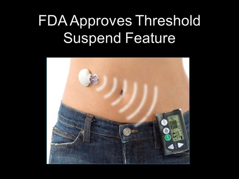 FDA Approves Threshold Suspend Feature