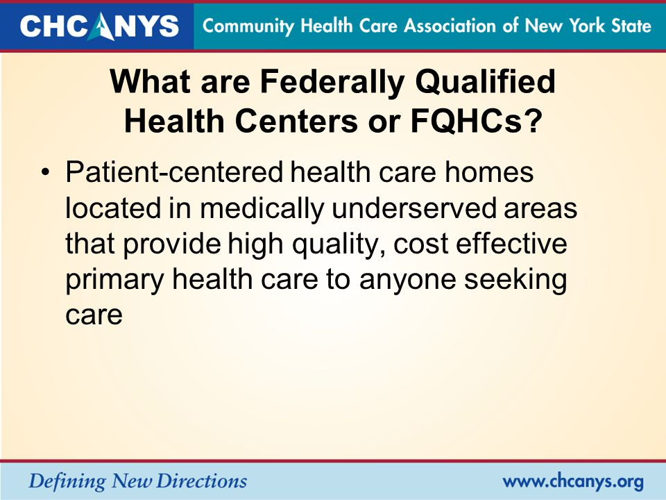 What are Federally Qualified Health Centers or FQHCs.
