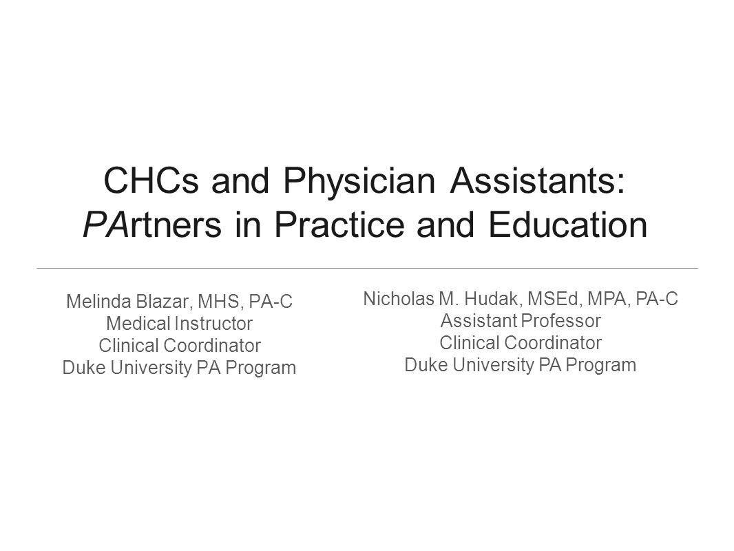 Disclosures Working as clinical coordinators for a Physician Assistant program, we are always looking to develop and maintain quality clinical rotation sites for our students, which may include Community Health and Rural Health Centers.
