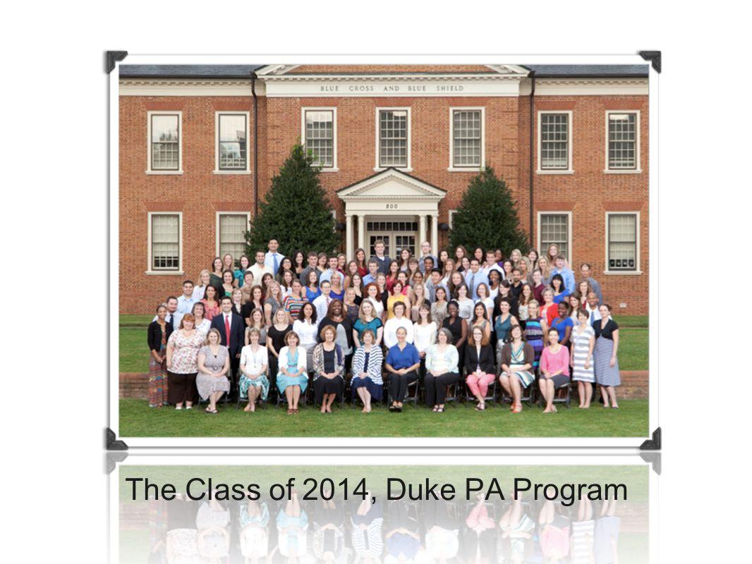 The Class of 2014, Duke PA Program