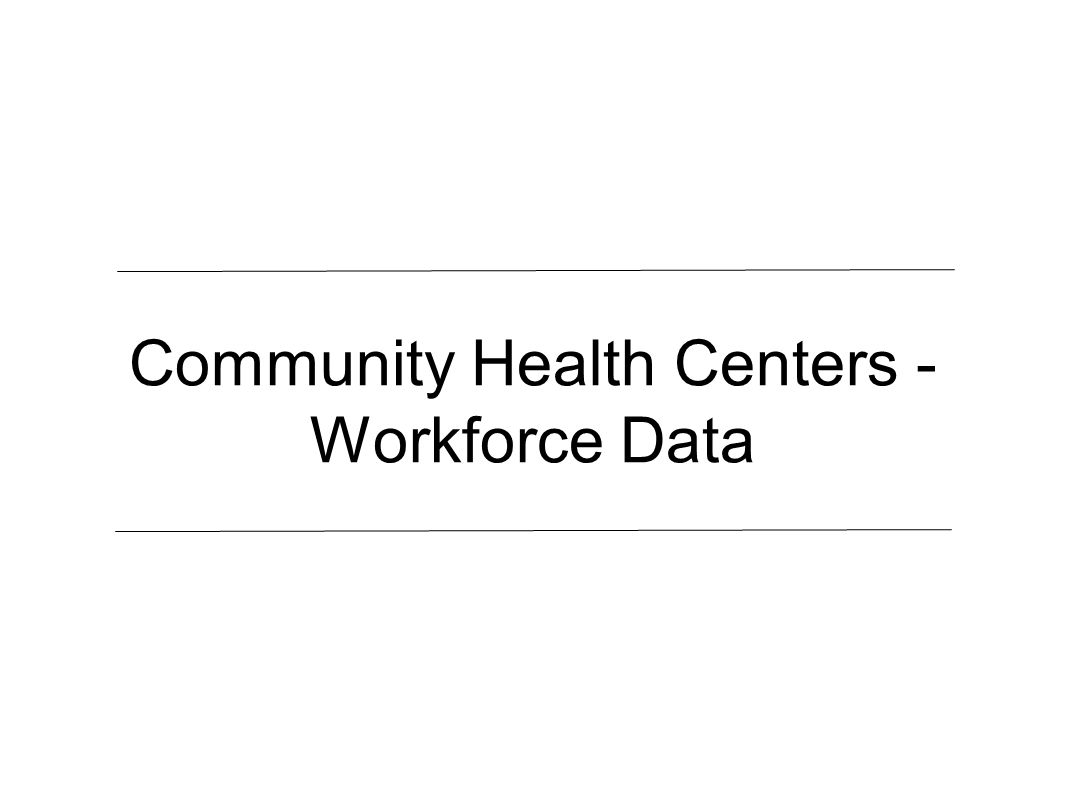 Community Health Centers - Workforce Data