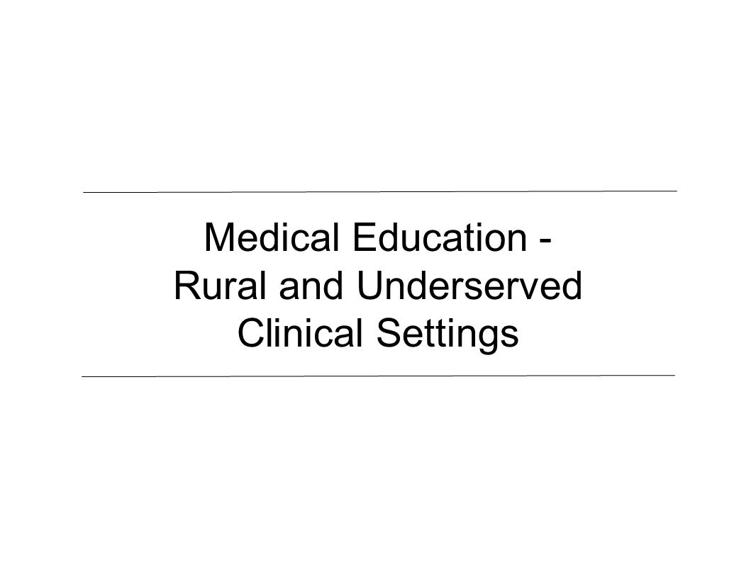Medical Education - Rural and Underserved Clinical Settings