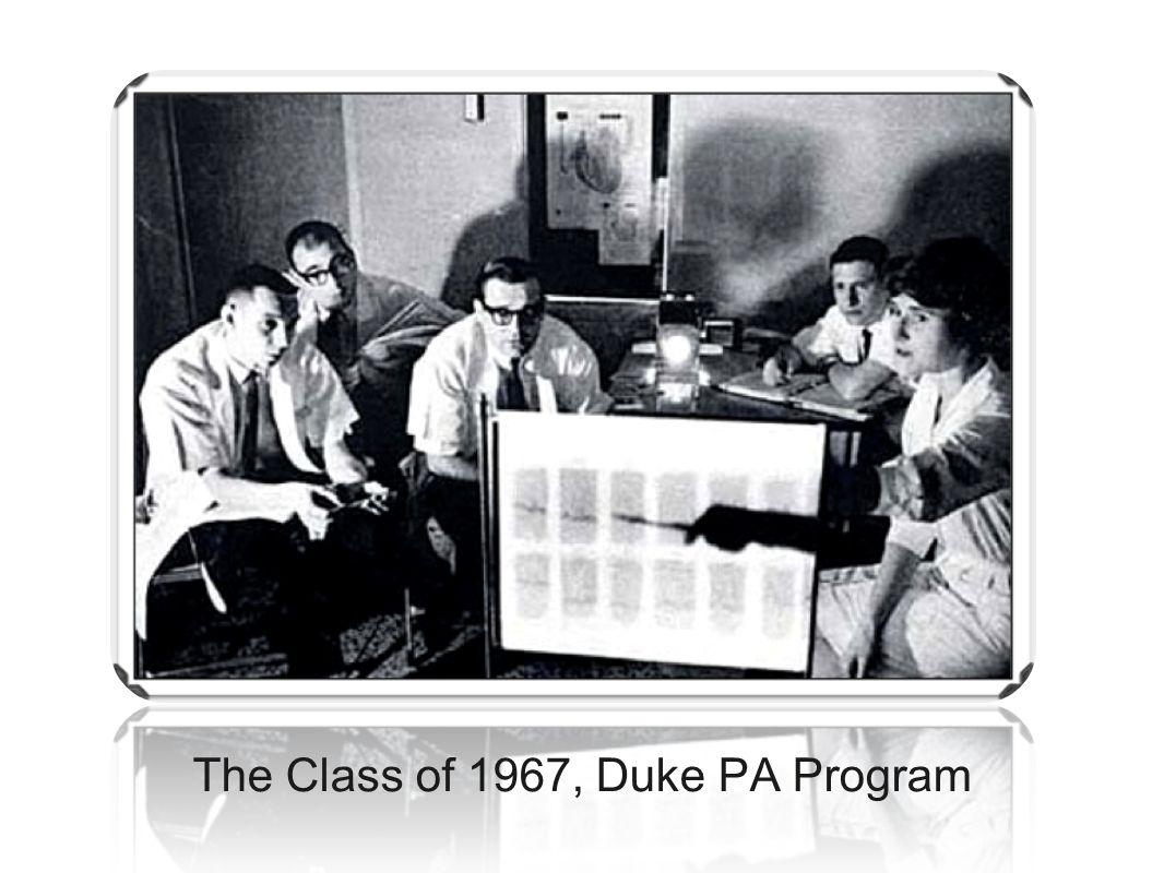 The Class of 1967, Duke PA Program