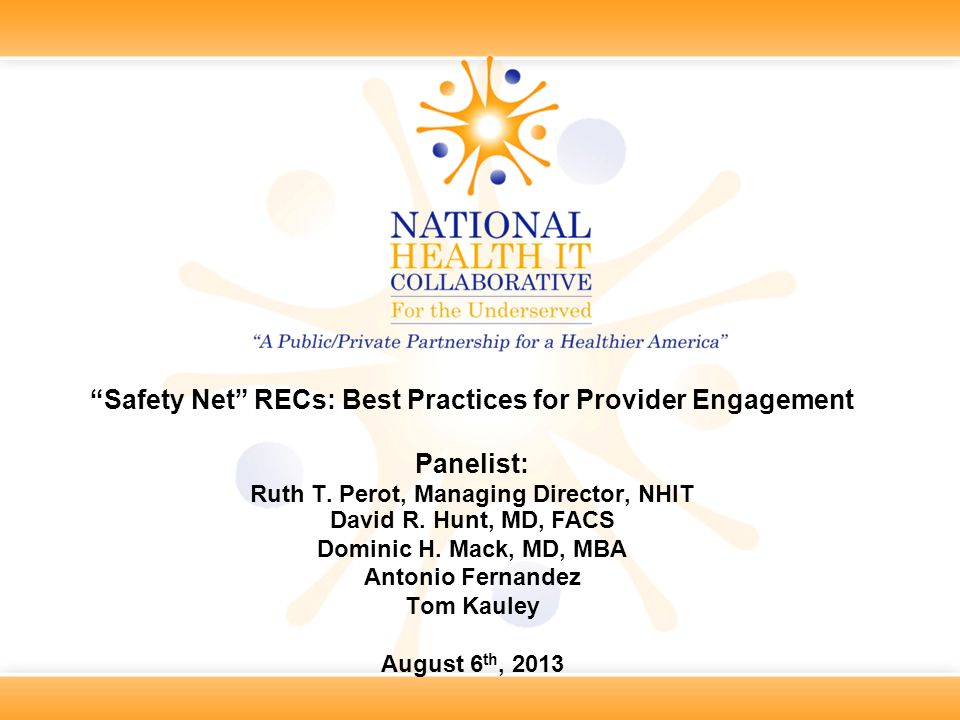 Safety Net RECs: Best Practices for Provider Engagement Panelist: Ruth T.