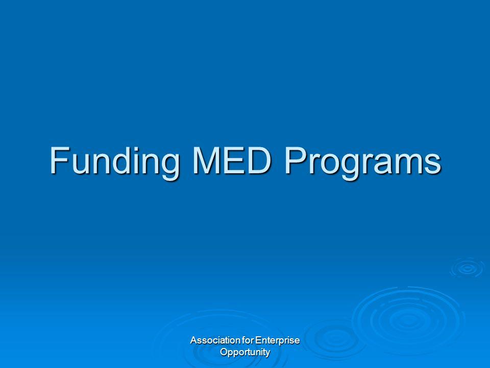 Association for Enterprise Opportunity Funding MED Programs