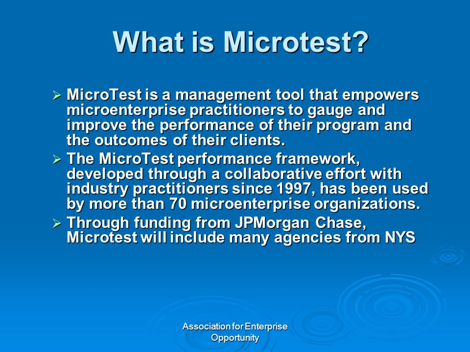 Association for Enterprise Opportunity What is Microtest?  MicroTest is a management tool that empowers microenterprise practitioners to gauge and im