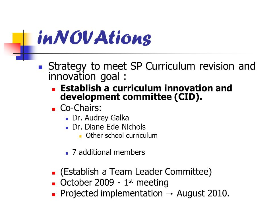 inNOVAtions Strategy to meet SP Curriculum revision and innovation goal : Establish a curriculum innovation and development committee (CID). Co-Chairs