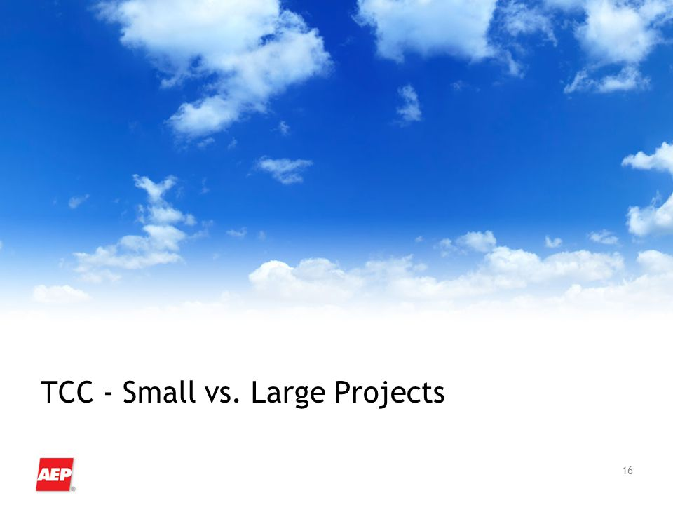 16 TCC - Small vs. Large Projects