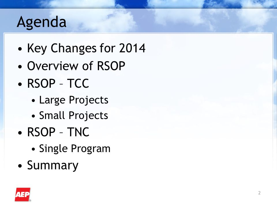 Agenda Key Changes for 2014 Overview of RSOP RSOP – TCC Large Projects Small Projects RSOP – TNC Single Program Summary 2