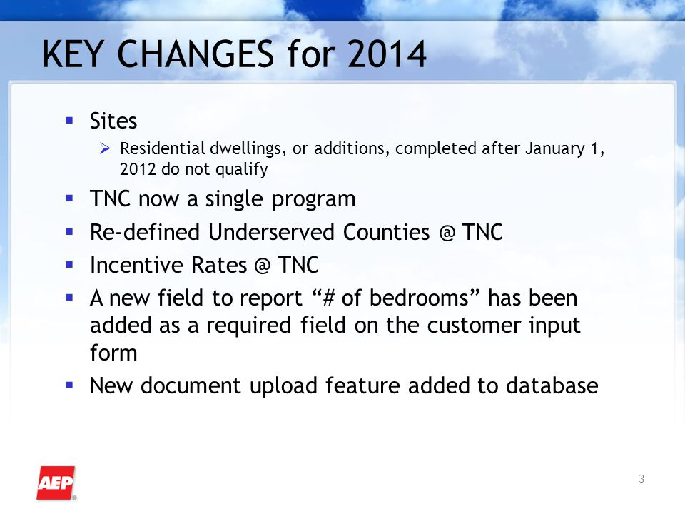 3 KEY CHANGES for 2014  Sites  Residential dwellings, or additions, completed after January 1, 2012 do not qualify  TNC now a single program  Re-d