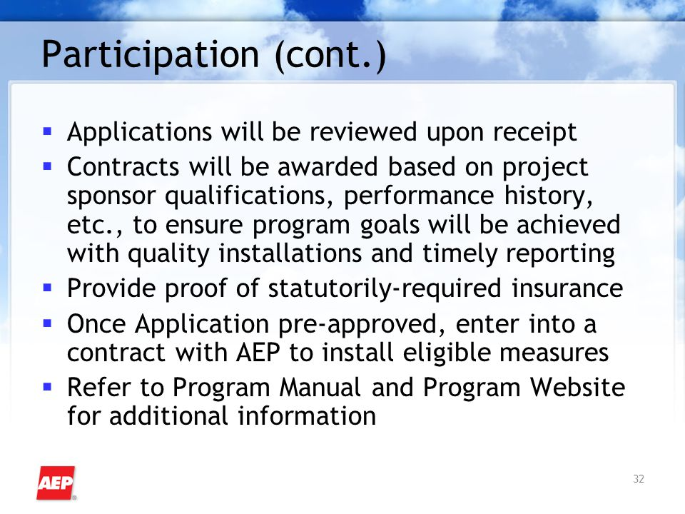 32 Participation (cont.)  Applications will be reviewed upon receipt  Contracts will be awarded based on project sponsor qualifications, performance