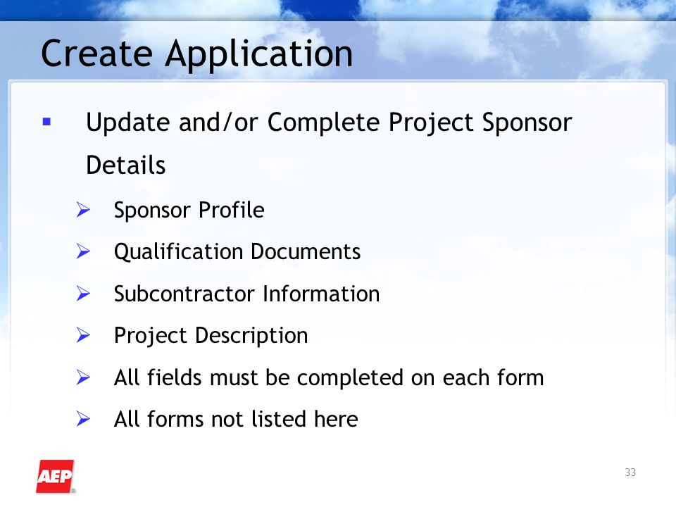 33 Create Application  Update and/or Complete Project Sponsor Details  Sponsor Profile  Qualification Documents  Subcontractor Information  Proje