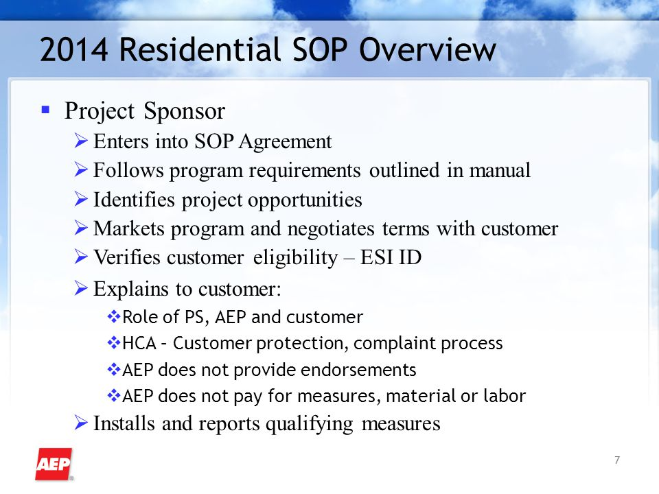7 2014 Residential SOP Overview  Project Sponsor  Enters into SOP Agreement  Follows program requirements outlined in manual  Identifies project o
