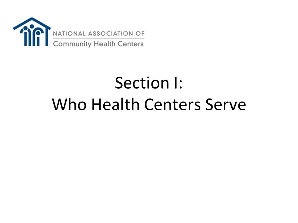 Section I: Who Health Centers Serve