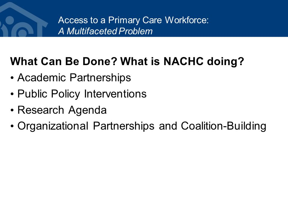 What Can Be Done. What is NACHC doing.