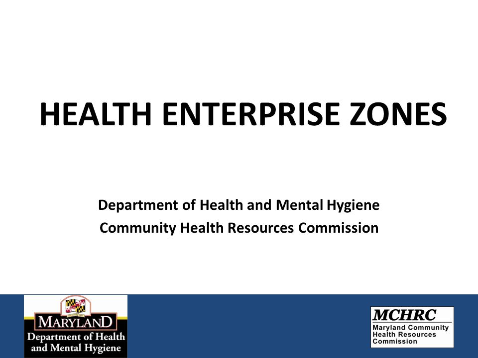 HEALTH ENTERPRISE ZONES Department of Health and Mental Hygiene Community Health Resources Commission